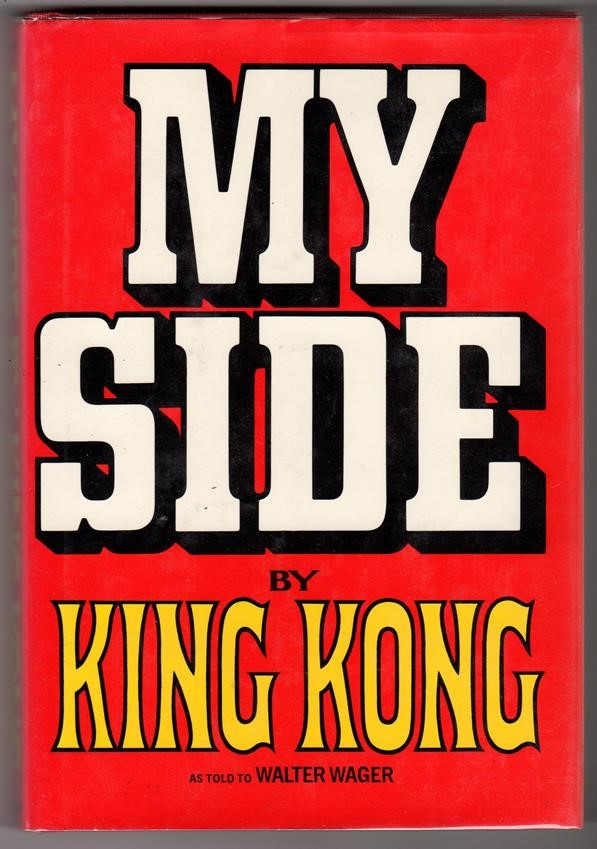 My Side by King Kong by Walter Wager 1st ed- High Grade