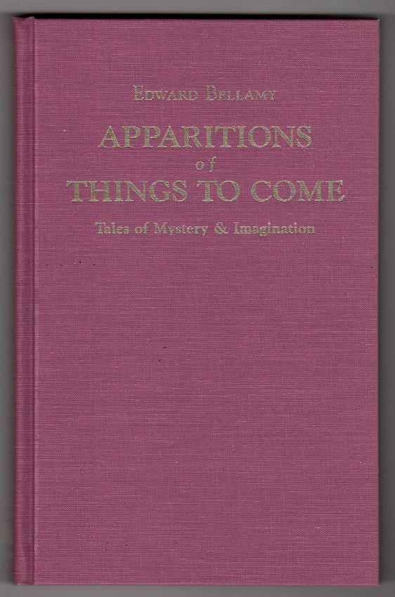 Apparitions of Things to Come by Edward Belamy Signed- High Grade