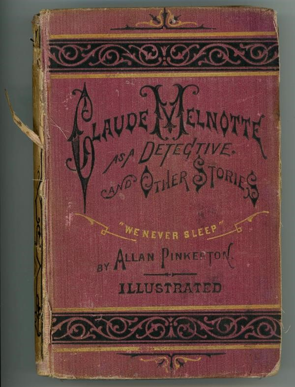 Claude Melnotte as a Detective and other stories by Allan Pinkerton