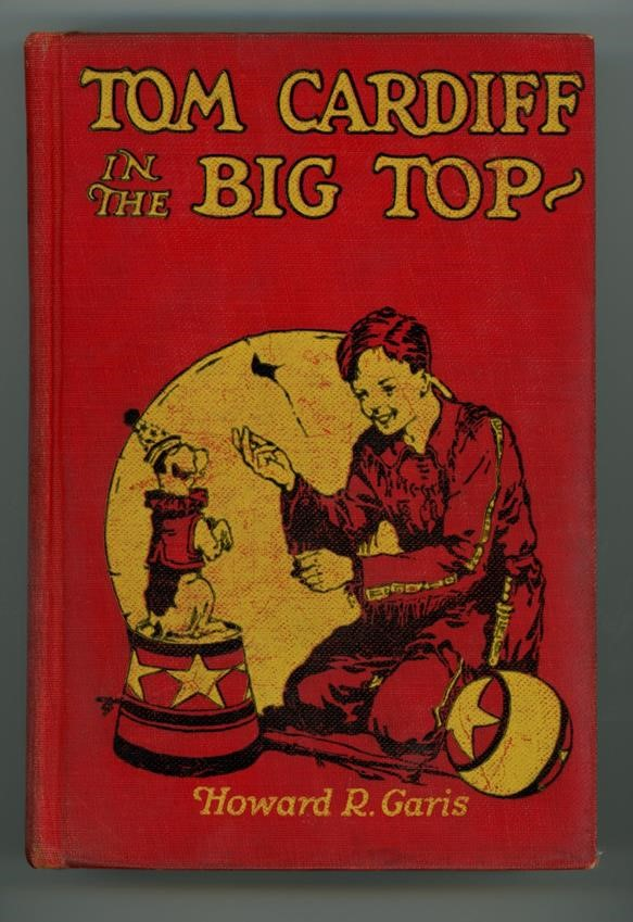 Tom Cardiff in the Big Top by Howard R. Garris 1st