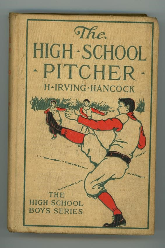 The High School Pitcher by H. Irving Hancock