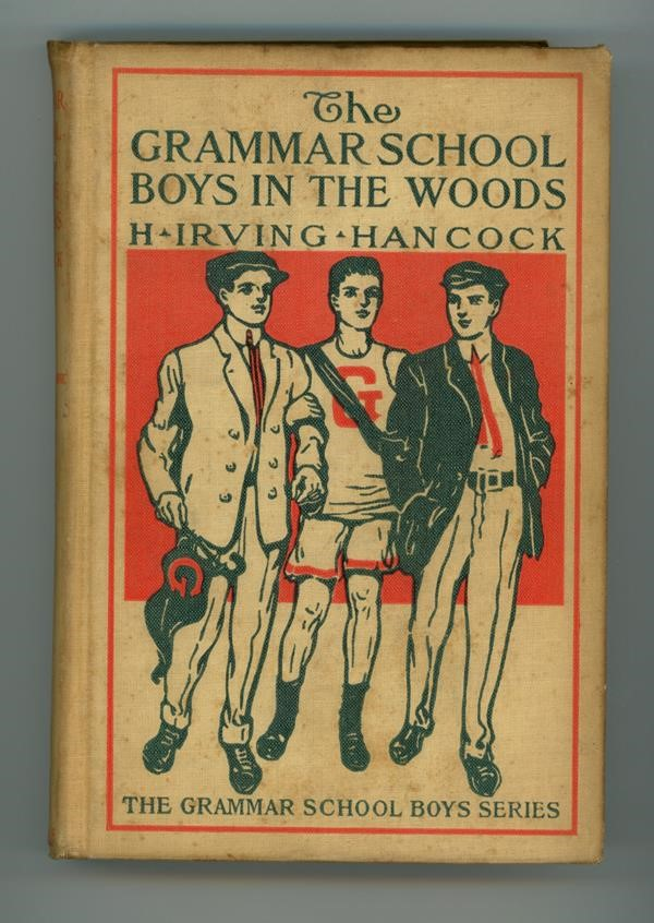 The Grammar School Boys in the Woods by H. Irving Hancock