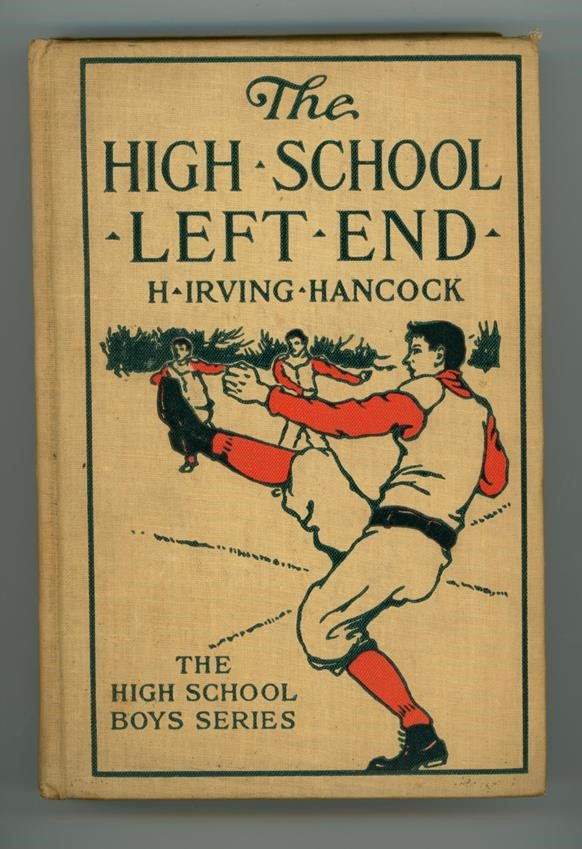 The High School Left End by H. Irving Hancock