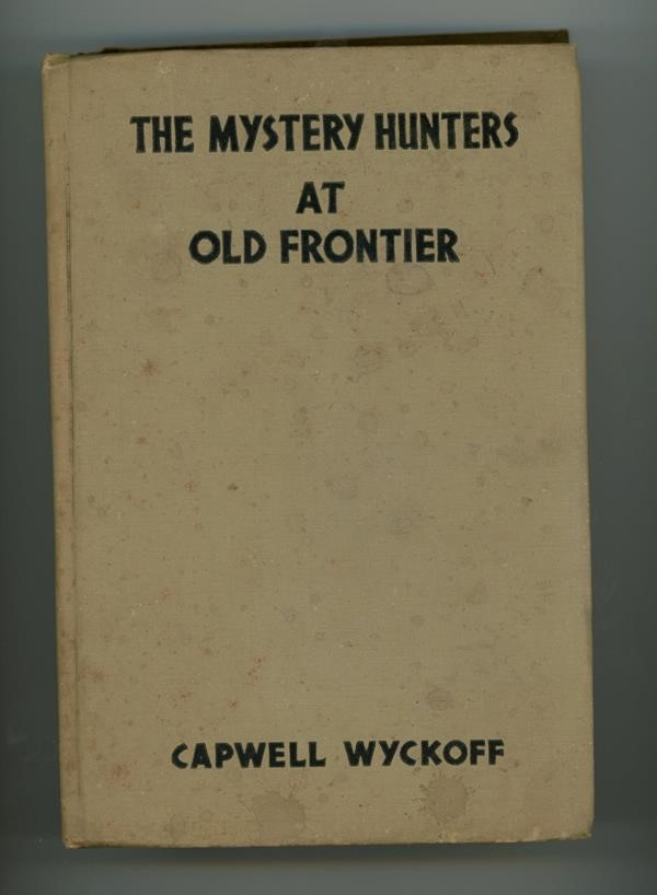 The Mystery Hunters at Old Frontier by Capwell Wyckoff 1st