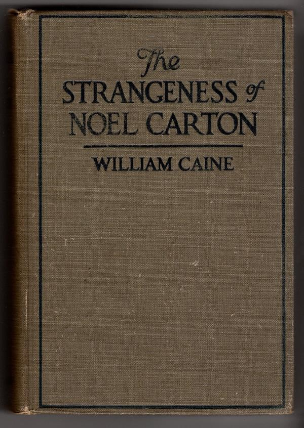 Strangeness of Noel Carton by William Caine 1st US