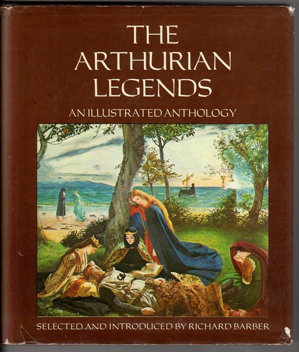 The Arthurian Legends: An Illustrated Anthology by Richard Barber (editor)
