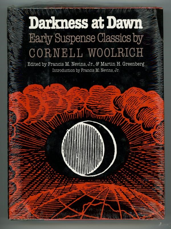 Darkness at Dawn: Early Suspense Classics by Cornell Woolrich 1st (Still Sealed, As New)