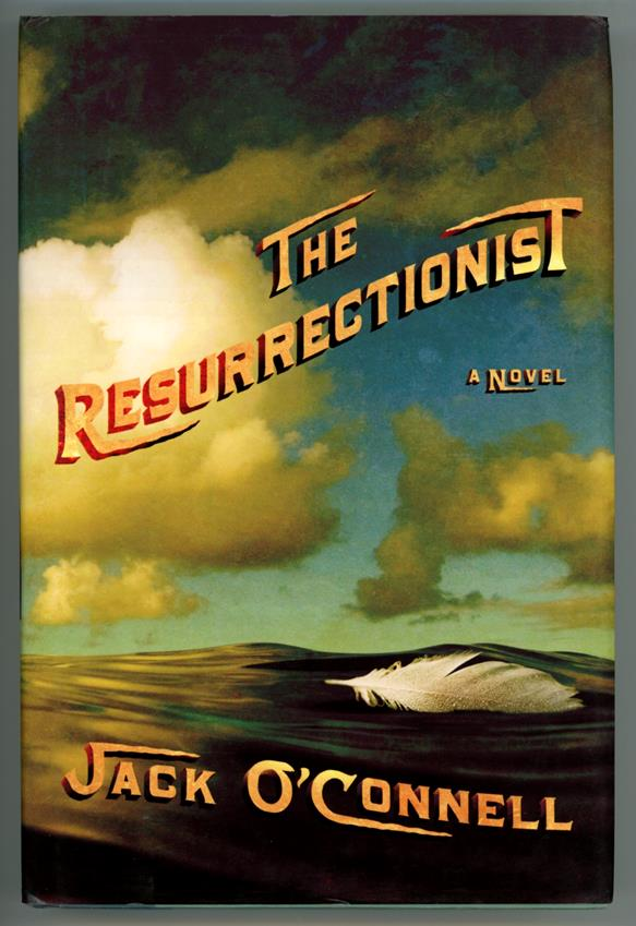 The Resurrectionist by jack O'Connell (First Edition)- High Grade