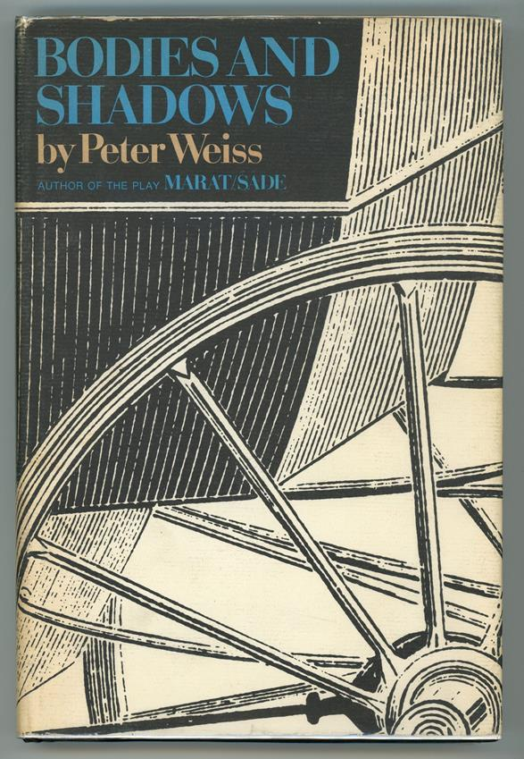 Bodies and Shadows: Two Short Novels by Peter Weiss (First U.S.)