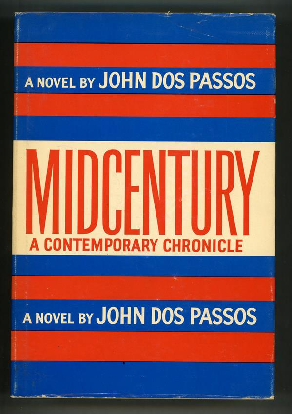 Midcentury: A Contemporary Chronicle by John Dos Passos