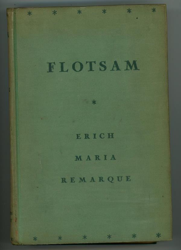 Flotsam by Erich Maria Remarque (First Edition)