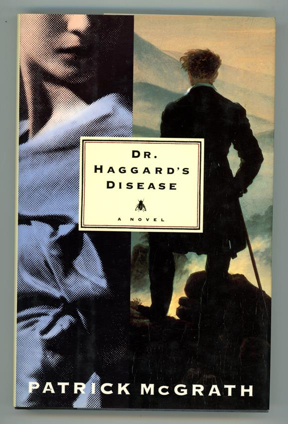 Dr. Haggard's Disease by Patrick McGrath (first edition)- High Grade