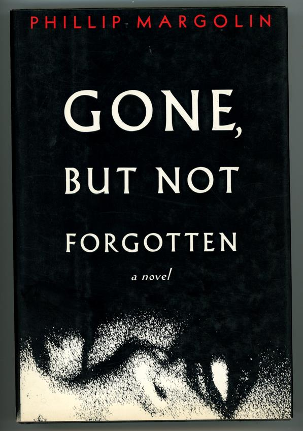 Gone, but Not Forgotten by Phillip Margolin (Signed, First edition)- High Grade