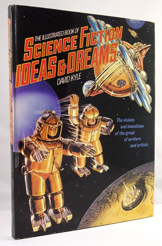 The Illustrated Book of Science Fiction Ideas & Dreams by David Kyle 1st- High Grade