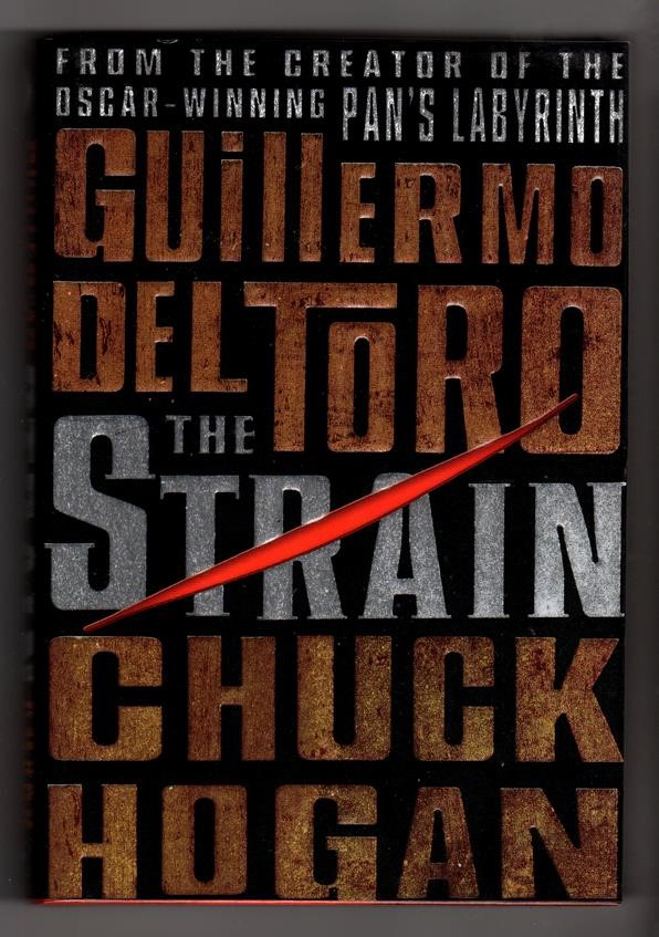The Strain by Guillermo del Toro (First Edition))- High Grade