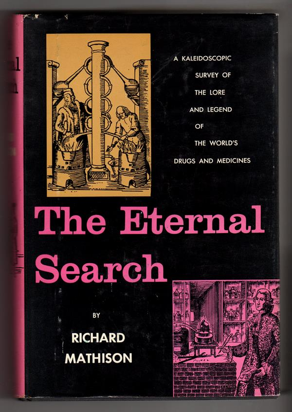 The Eternal Search: The Story of Man and His Drugs by Richard Mathison First Edition