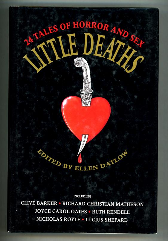 Little Deaths: 24 Tales of Horror and Sex by Ellen Datlow (ed) First edition thus