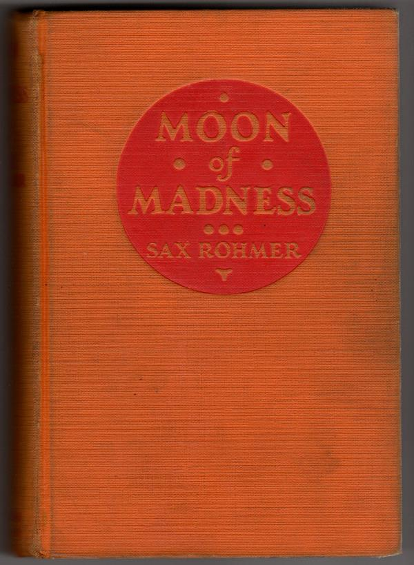 Moon of Madness by Sax Rohmer First edition