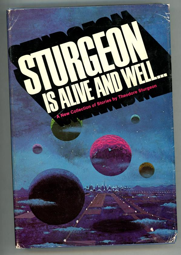 Sturgeon is Alive and Well by Theodore Sturgeon (Signed First) Paul Lehr cvr