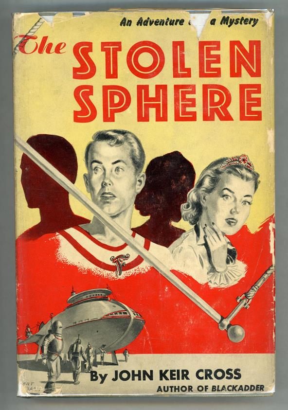 The Stolen Sphere by John Keir Cross First Edition