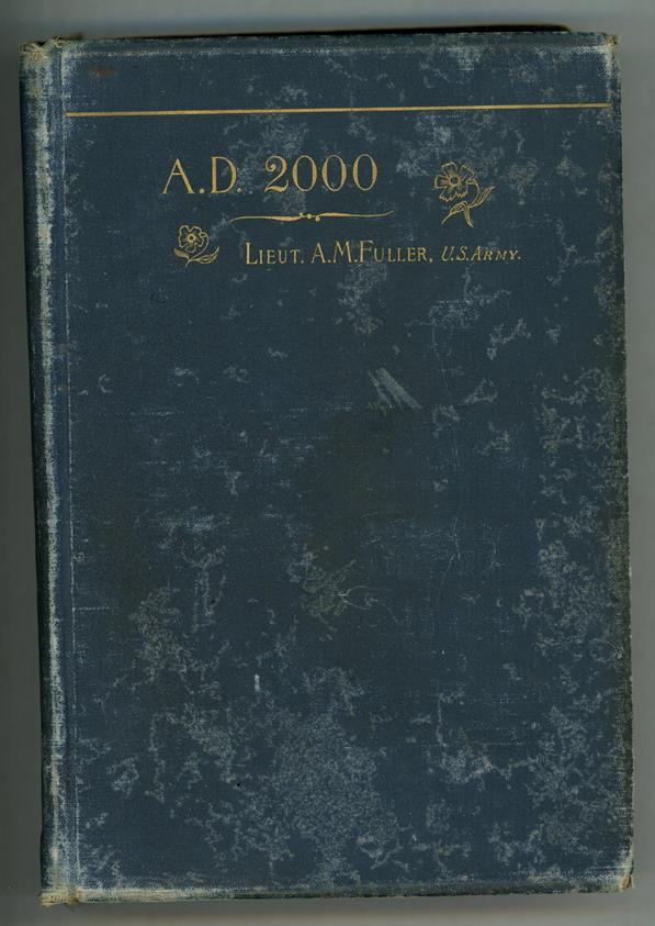A.D. 2000 by Lieut. Alvarado M. Fuller First Edition