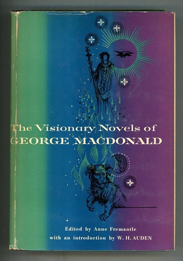 The Visionary Novels of George MacDonald by Anne Fremantle(ed.) 1st US Ed.