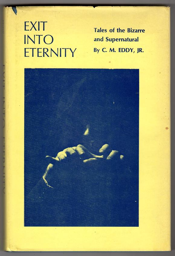 Exit into Eternity: Tales of the Bizarre and Supernatural by C. M. Eddy, Jr. (Signed, First) Lovecraft