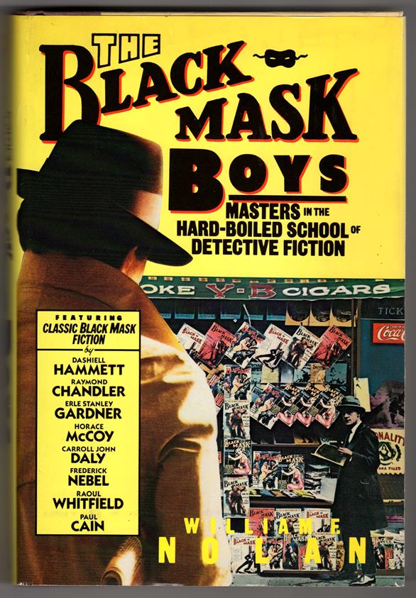 The Black Mask Boys: Masters in the Hard-Boiled School of Detective Fiction by William F. Nolan (1st ed)- High Grade