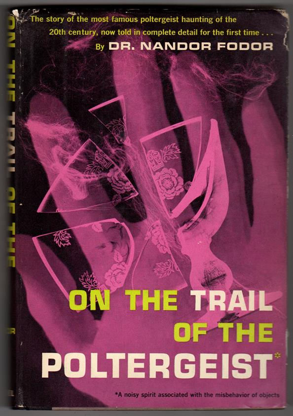 On the Trail of the Poltergeist by Dr. Nandor Fodor (First Edition)