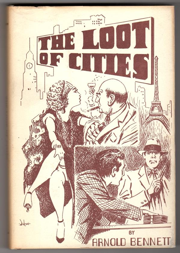 The Loot of Cities by Arnold Bennett (First Edition)- High Grade
