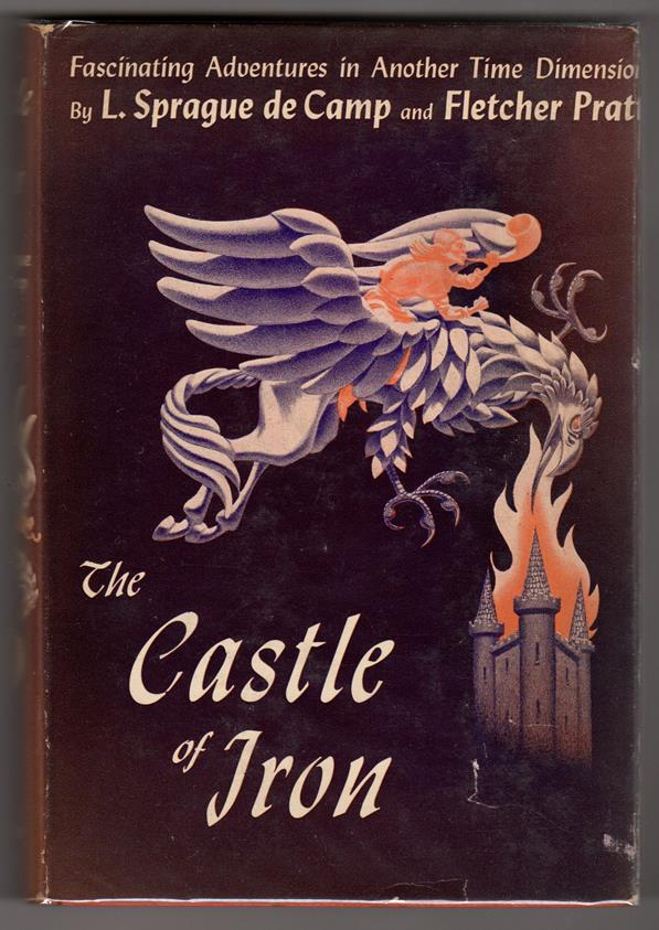The Castle of Iron by L. Sprague de Camp (First edition)- High Grade