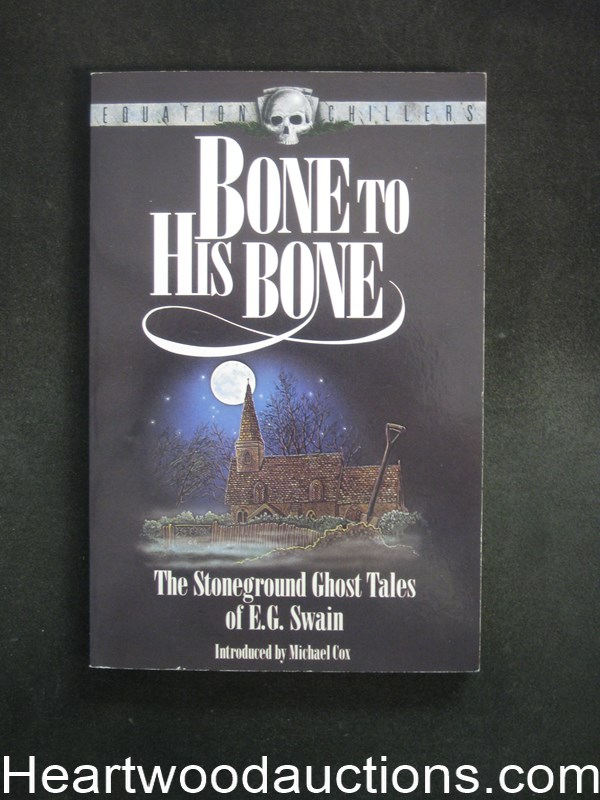 Bone To His Bone by E.G. Swain (SOFTCOVER)- High Grade