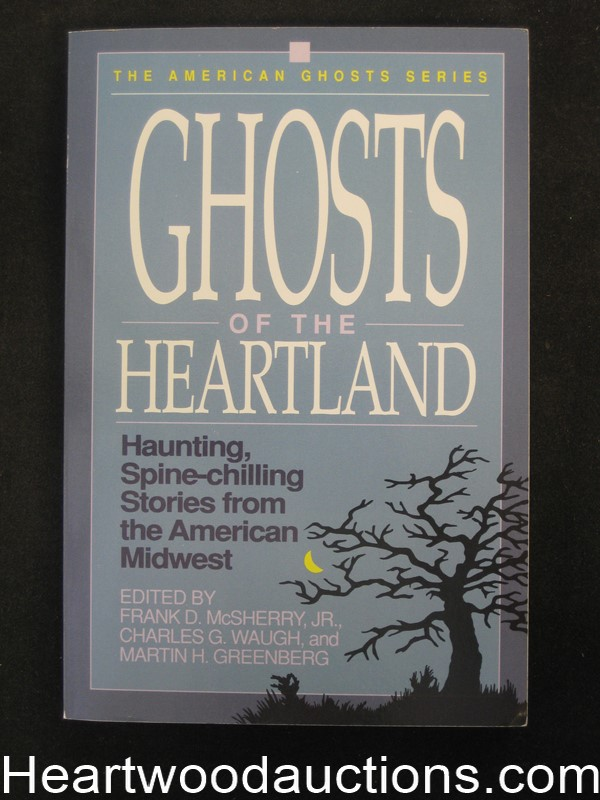 Ghosts of The Heartland by Frank D. McSherry, Jr.- High Grade