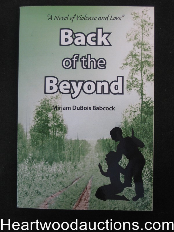 Back of The Beyond  by Miriam DuBois Babcock (SOFTCOVER)(signed)- High Grade