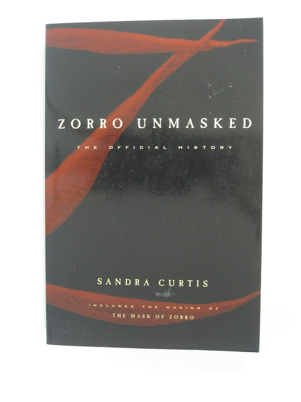 Zorro Unmasked: The Official History by Sandra Curtis (SOFTCOVER)