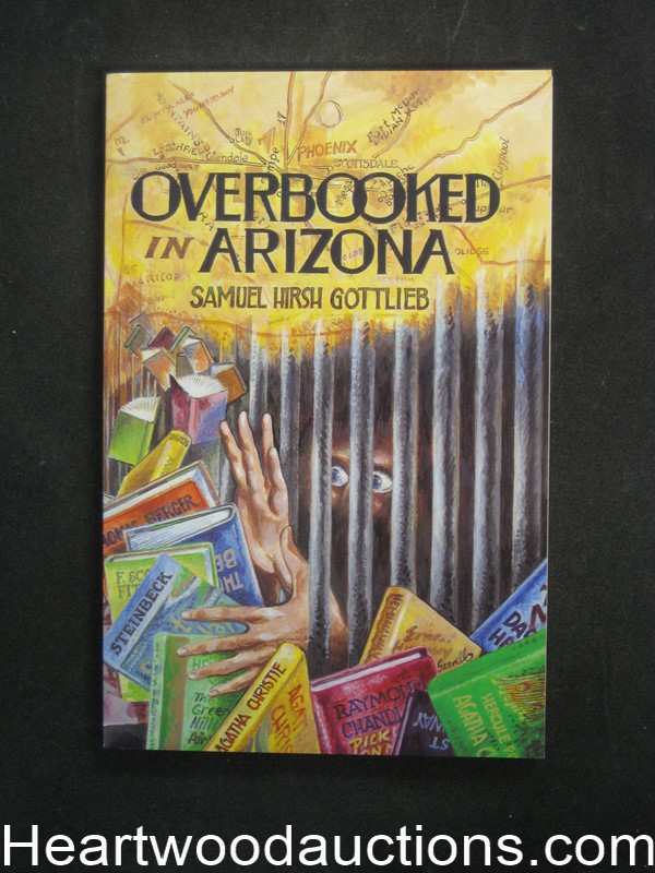 Overbooked in Arizona by Samuel Hirsh Gottlieb (SOFTCOVER)- High Grade