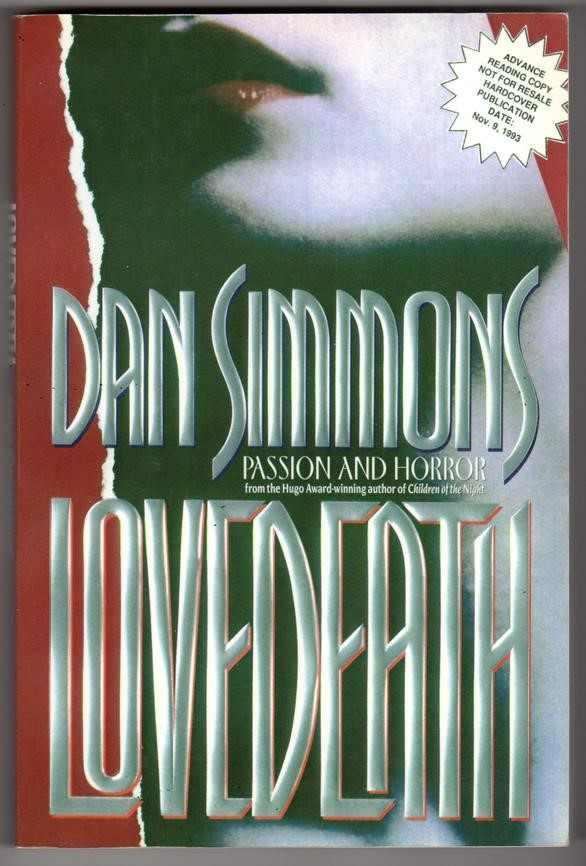 Lovedeath by Dan Simmons (Uncorrected Proof) (SOFTCOVER)