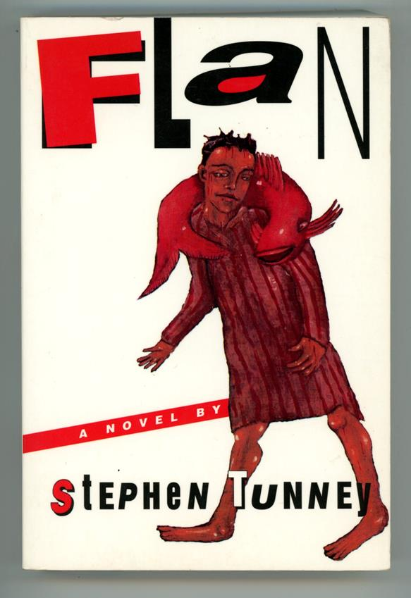 Flan: A Novel by Stephen Tunney (First Edition) (SOFTCOVER)- High Grade