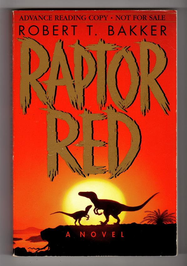 Raptor Red by Robert T. Bakker (Advance Copy) (SOFTCOVER)