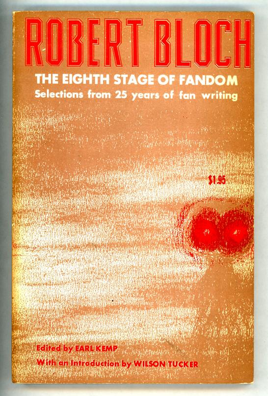 The Eighth Stage of Fandom by Robert Bloch Signed First Edition 1/400 (SOFTCOVER)