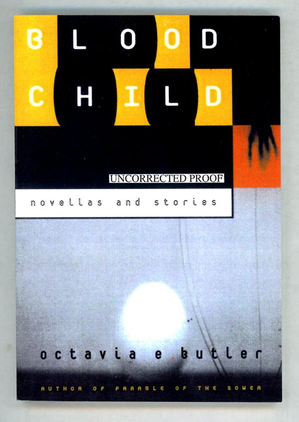 Blood Child: Novellas and Stories by Octavia Butler (Proof)- High Grade