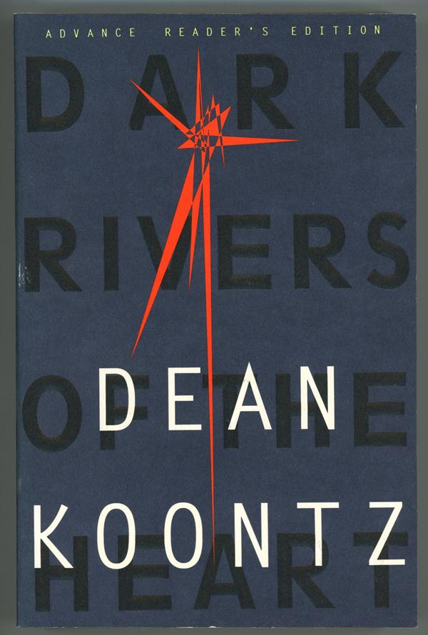 Dark Rivers of the Heart by Dean Koontz ARC. First Edition. (SOFTCOVER)- High Grade