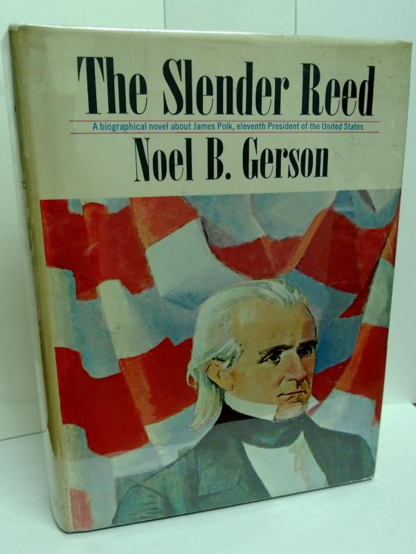 The Slender Reed by Noel B. Gerson