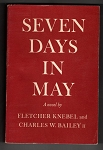 Seven Days in May by Fletcher Knebel & Charles W. Bailey II (1st Ed) Signed ARC