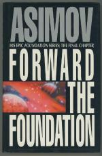 Forward the Foundation by Isaac Asimov (First edition)