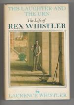 The Laughter and The Urn: The Life of Rex Whistler by Laurence Whistler