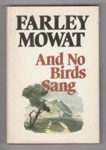 And No Birds Sang by Farley Mowat (First Canadian Edition)