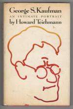 George S. Kaufman, An Intimate Portrait by Howard Teichmann (First Edition) Signed