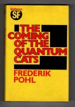 The Coming of the Quantum Cats by Frederik Pohl (First UK) Gollancz SF File Copy