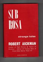 Sub Rosa: Strange Tales by Robert Aickman (First Edition) Gollancz File Copy